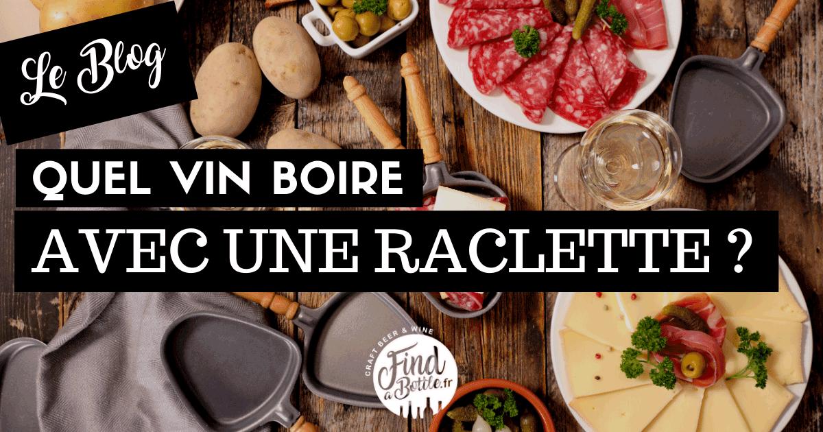 Quel vin avec une raclette rouge ou blanche?