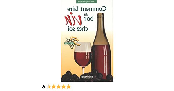 Comment faire le vin à la maison ?